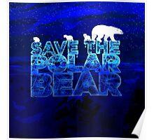 Save the Polar Bear night design Poster