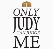 Only Judy can Judge Me (Black Text) by Chello