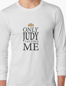 Only Judy can Judge Me (Black Text) Long Sleeve T-Shirt