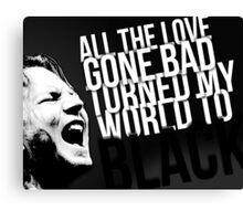 Pearl Jam -- Black lyrics Canvas Print