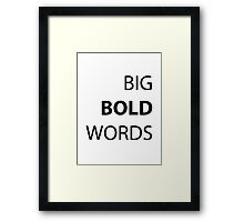 Big Bold Words Framed Print