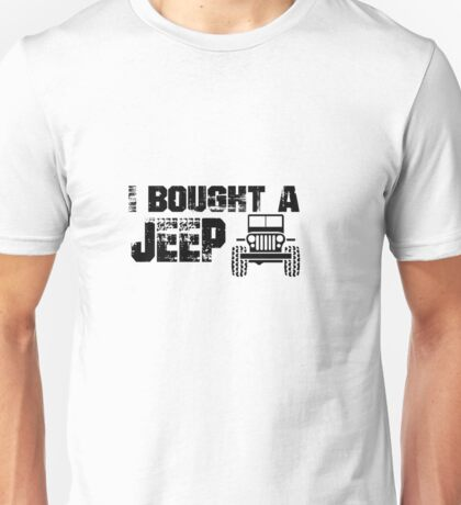 I Bought A Jeep Unisex T-Shirt