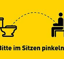 Bitte im Sitzen pinkeln! by Aleks Rasul