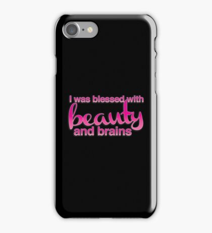 I was blessed with beauty and brains iPhone Case/Skin