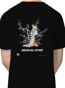 Geisha-Step Classic T-Shirt