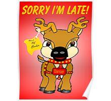 Belated Christmas - reindeer Poster