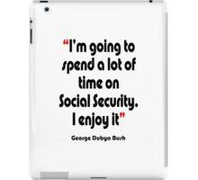 'Bush on the dole'- from the surreal George Dubya Bush series iPad Case/Skin