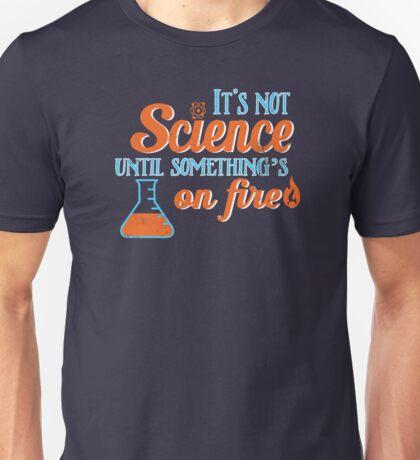It's Not Science Until... Unisex T-Shirt