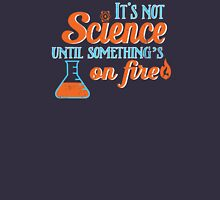 It's Not Science Until... Unisex T-Shirt