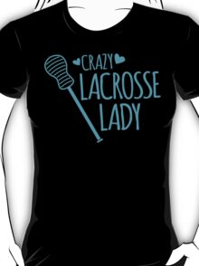 Crazy Lacrosse Lady T-Shirt