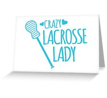 Crazy Lacrosse Lady Greeting Card