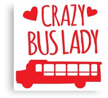 Crazy Bus Lady with red bus Canvas Print