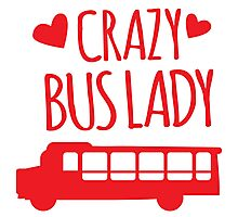 Crazy Bus Lady with red bus Photographic Print