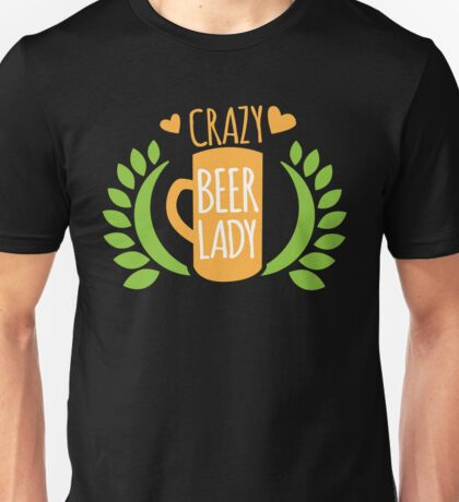 Crazy Beer Lady  Unisex T-Shirt