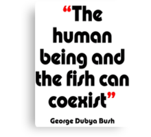 'Fishy coexistence' - from the surreal George Dubya Bush series Canvas Print