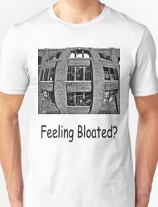 Feeling Bloated? T-Shirt