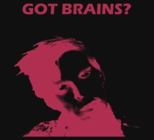 Got Brains? by cityofevil82