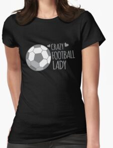 Crazy Football Lady T-Shirt