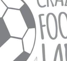 Crazy Football Lady Sticker