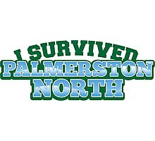 I Survived PALMERSTON NORTH (New Zealand) Photographic Print