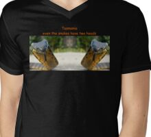 Even the Snakes have two heads In Tasmania Mens V-Neck T-Shirt