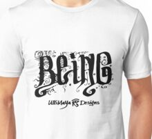 Being Unisex T-Shirt