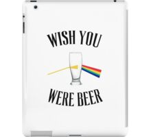 Wish you were beer iPad Case/Skin
