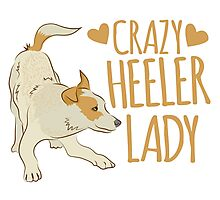 Crazy Heeler Lady Photographic Print