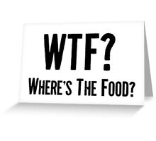 Where's The Food? Greeting Card