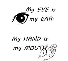 Eyes are ears, hands are mouths - American sign language Photographic Print