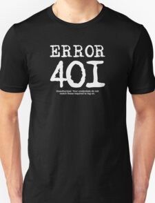 Error 401 unauthorized. Unisex T-Shirt