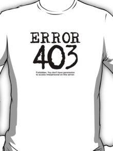 Error 403. Forbidden. T-Shirt