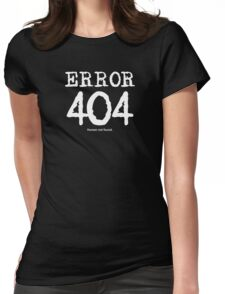 Error 404. Human not found. Womens Fitted T-Shirt