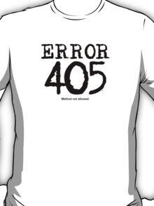 Error 405. Method not allowed. T-Shirt