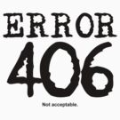 Error 406. Not acceptable. by FrontierMM