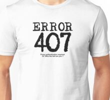 Error 407. Proxy authentication required.  Unisex T-Shirt