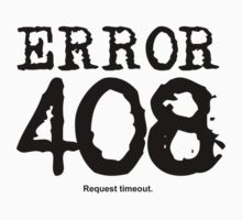 Error 408. Request timeout. by FrontierMM