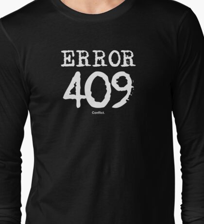 Error 409. Conflict. Long Sleeve T-Shirt