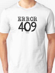 Error 409. Conflict. Unisex T-Shirt