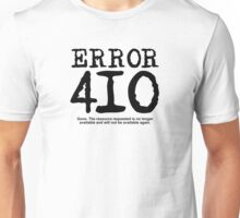 Error 410. Gone.  Unisex T-Shirt