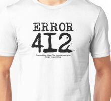 Error 412. Precondition failed. Unisex T-Shirt