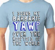Barbaric YAWP Unisex T-Shirt