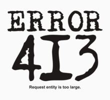Error 413. Request entity is too large. by FrontierMM