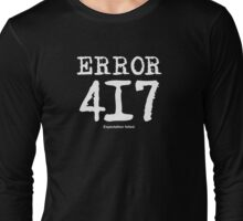 Error 417. Expectation failed. Long Sleeve T-Shirt