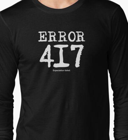 Error 417. Expectation failed. Long Sleeve T-Shirt