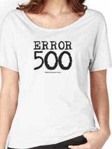 Error 500. Internal server error. Women's Relaxed Fit T-Shirt