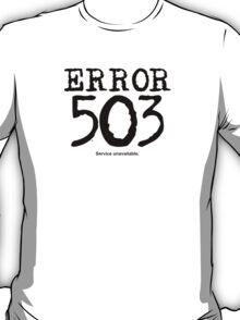 Error 503. Service unavailable. T-Shirt