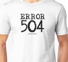 Error 504. Gateway timeout. Unisex T-Shirt