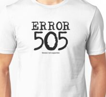 Error 505. Version not supported. Unisex T-Shirt