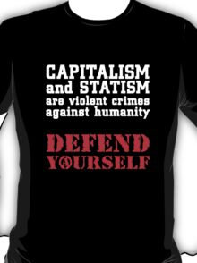 Capitalism and Statism Are Crimes T-Shirt